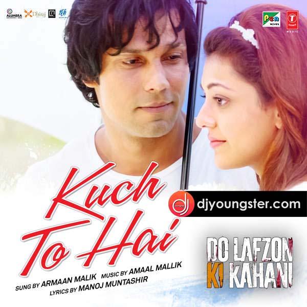 Kuch To Hai-Armaan Malik(Do Lafzon Ki Kahani) Download Mp3