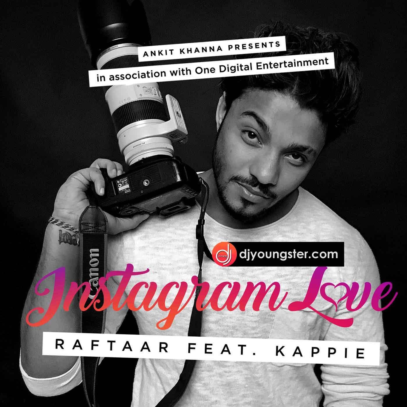 Instagram Love-Raftaar-Kappie Song Download | Djyoungster