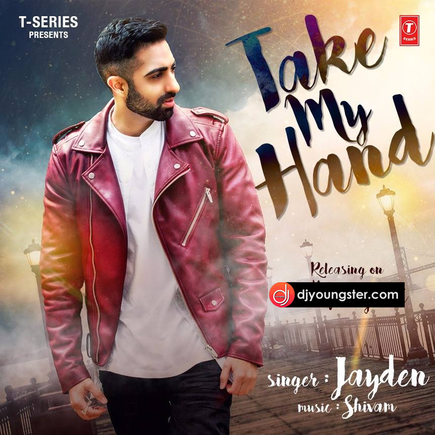 Take My Hand Jayden Download Mp3   Djyoungster
