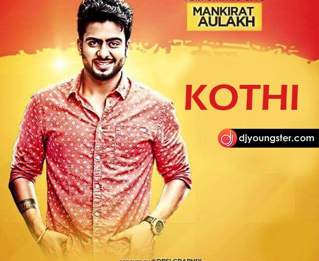 Kothi Mankirt Aulakh Download Mp3
