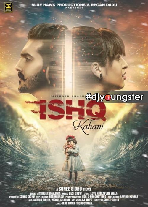 Ishq Kahani Jatinder Bhaluria Mp3 Download Original Song