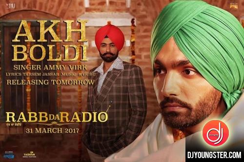 Akh Boldi Ammy Virk (Rabb Da Radio) Download Mp3