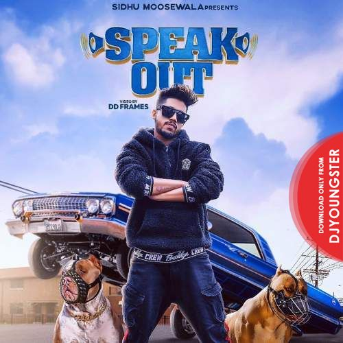 Speak Out Raja Game Changerz, Sidhu Moosewala Mp3 Download