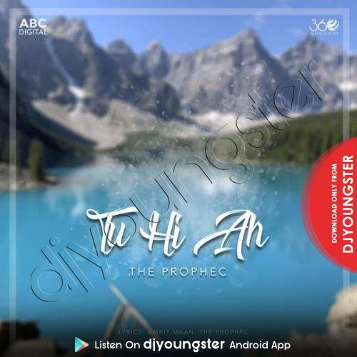 The Prophec - Tu Hi Ah.mp3 Song Download ft Amrit Maan