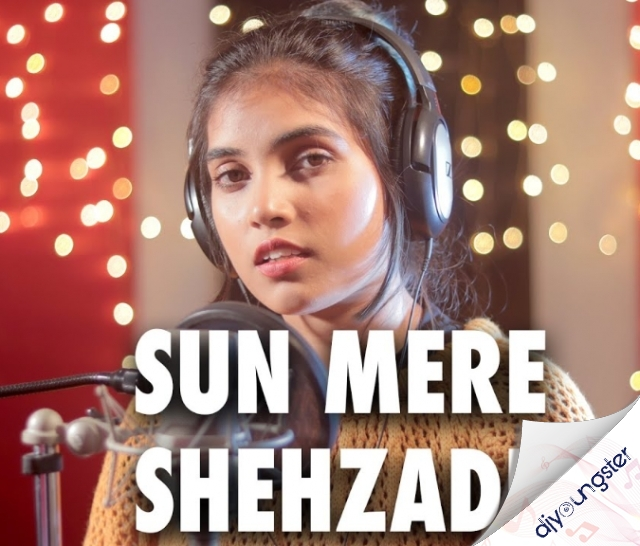 Sun Meri Shehzade (Female Version)