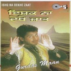 Ishq Na Dekhe Zaat song download by Gurdas Maan