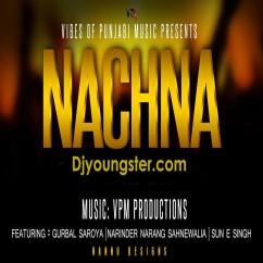 *Nachna-(Gurbal Saroya) song download by
