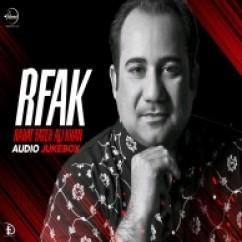 *Rfak-(Rahat Fateh Ali Khan) song download by