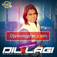 *Dil Lagi-(Watandeep) song download by
