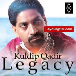 *Legacy-(Kuldip Qadir) song download by