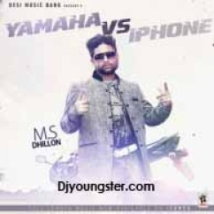 *Yamaha Vs iPhone-(M S Dhillon) song download by