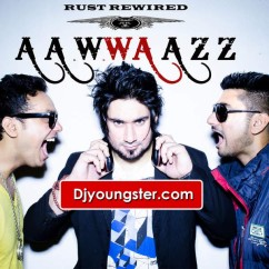 *Aawwaazz - Rust Rewired song download by