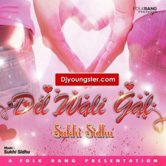 *Dil Wali Gal-(Sukhi Sidhu) song download by