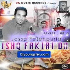 *Ishq Fakiri Da-(Jassa Fatehpuria) song download by