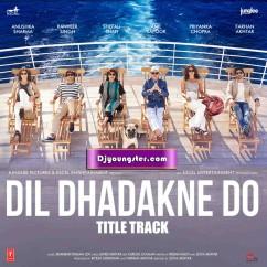 *Dil Dhadakne Do - Priyanka Chopra song download by