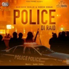 *Police Di Raid-(Harjinder Bhullar) song download by