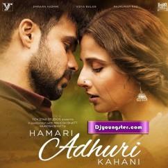 *Hamari Adhuri Kahani - Arjit Singh song download by
