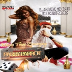 Lakk 360 Degree Ft. Thee Emenjay  - Parry Parrot song download by