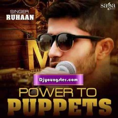*Power To Puppets-(Ruhaan) song download by