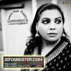 *Destination-(Deepa Nair Rasiya) song download by