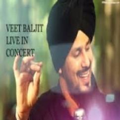*Veet Baljit Live In Concert-(Veet Baljit) song download by