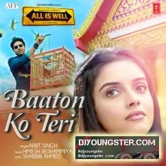 *Baaton Ko Teri - Arjit Singh song download by