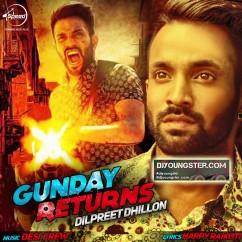 Gunday Returns - Dilpreet Dhillon (iTune Rip) mp3