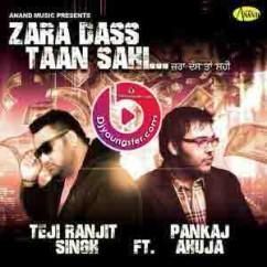 *Zara Dass Taan Sahi Ft song download by
