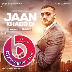 *Jaan Khadd Di-(Bygg V) song download by