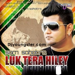 *Luk Tera Hiley-(Sam Sahotra) song download by