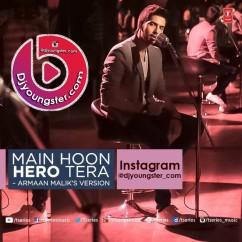 *Main Hoon Hero Tera-(Armaan Malik) song download by