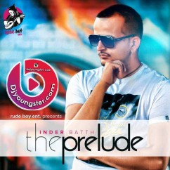 *The Prelude-(Inder Batth) song download by