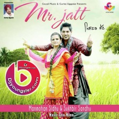 *Mr Jatt-(Manmohan Sidhu) song download by