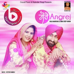 *Gore Angrej-(Raja Markhai) song download by