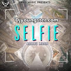 Selfie -Babbu Maan (Promo) song download by Babbu Maan