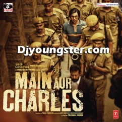 *Main Aur Charles-(Movie Songs) song download by