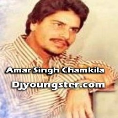 Chamkila Remix - 3 song download by Amar Singh Chamkila
