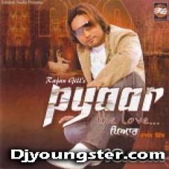 *Pyaar-(Rajan Gill) song download by