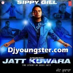 *Jatt Kuwara-(Sippy Gill) song download by