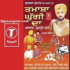 *Tamasha Ghuggi Da-(Gurpreet Ghuggi) song download by