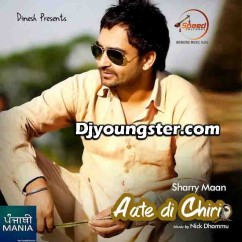 *Aate Di Chiri-(Sharry Maan) song download by