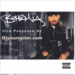 *Vich Pardesan De-(Bohemia) song download by