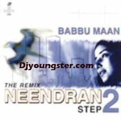 *The Remix Neendran Step 2-(Babbu Maan) song download by Babbu Maan
