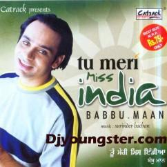 Tu Meri Miss India song download by Babbu Maan