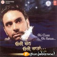 *Ohi Chann Ohi Rataan-(Babbu Maan) song download by Babbu Maan