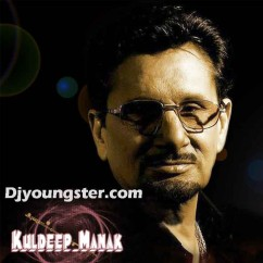 *Bhul Ke Jhuthe Yaran Nu-(Kuldip Manak) song download by