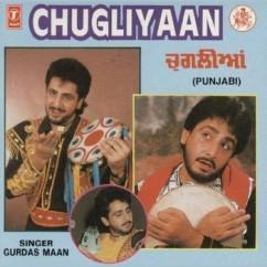 Chugliyaan song download by Gurdas Maan