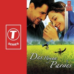 Des Hoyaa Pardes song download by Gurdas Maan