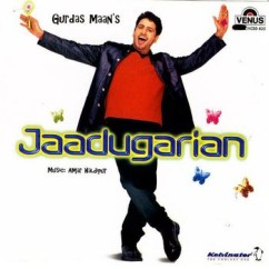 Jaadugarian song download by Gurdas Maan