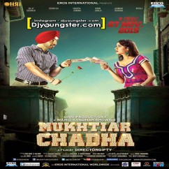 *Mukhtiar Chadha - (Diljit Movie Songs) song download by